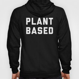 Plant Based Vegan Quote Hoody