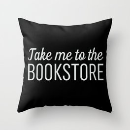 Take Me To The Bookstore Black Throw Pillow