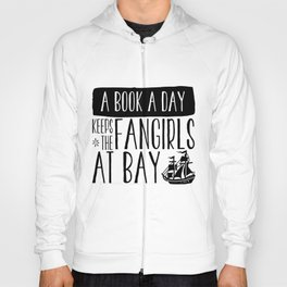 A Book A Day Keeps The Fangirls At Bay Hoody