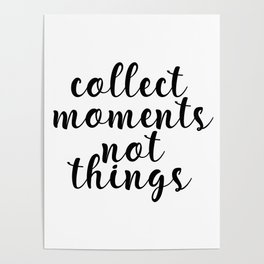 Collect Moments Not Things, Printable Art, Motivational Quote, Inspirational Quote Poster