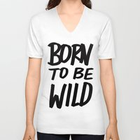 toddler V-neck T-shirts featuring Born to Be Wild ~ Typography by Leah Flores