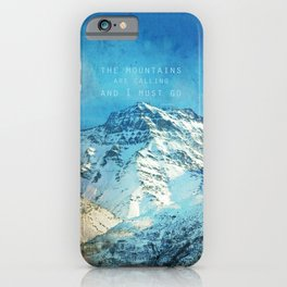 Adventure. The mountains are calling, and I must go. John Muir. iPhone Case