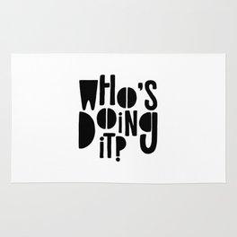 Who's doing it? Rug