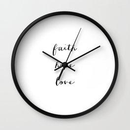 FAITH HOPE LOVE - B & W Wall Clock