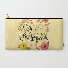 Pretty Sweary- Stay Gold MotherF'er Carry-All Pouch