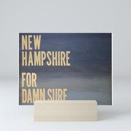 New Hampshire For Damn Sure Mini Art Print