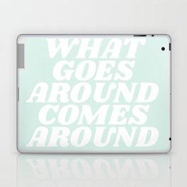 what goes around comes around Laptop & iPad Skin