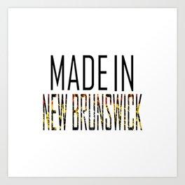 Made In New Brunswick Art Print