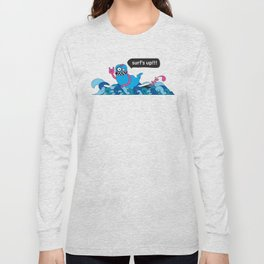 Surf's up!!! Long Sleeve T-shirt