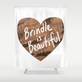 Brindle is Beautiful Shower Curtain
