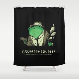 Frogeddaboudit! Shower Curtain