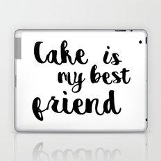 Cake is my best friend Laptop & iPad Skin