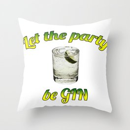 Let the party beGIN Throw Pillow