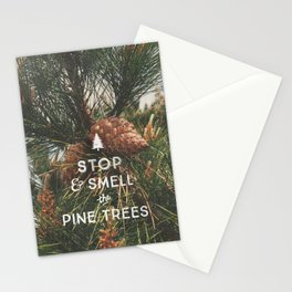 STOP AND SMELL THE PINE TREES Stationery Cards