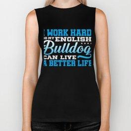 I Work Hard So My English Bulldog Biker Tank