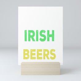 I've Been Irish For Many Beers Mini Art Print