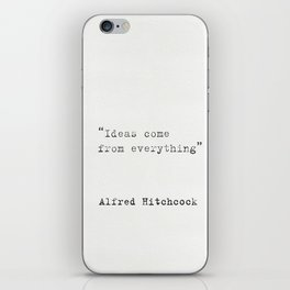 """""""Ideas come from everything""""  Alfred Hitchcock iPhone Skin"""
