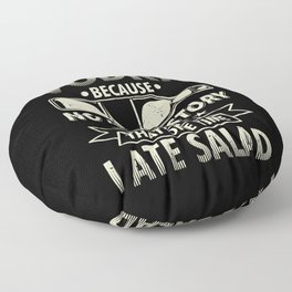 Vodka Because No Good Story Starts With I Ate A Salad Floor Pillow