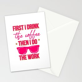 First I Drink the Coffee Then I Do the Work Funny Saying Stationery Cards