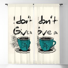I dont give a sip Blackout Curtain