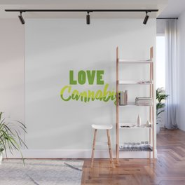 Love Cannabis | Smoke Weed 420 Gift Ideas Wall Mural