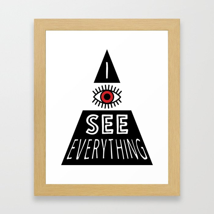I see everything Framed Art Print