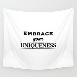 Embrace your uniqueness Wall Tapestry