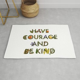 Have Courage & Be Kind Rug