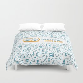Since I have Been a Dad Duvet Cover