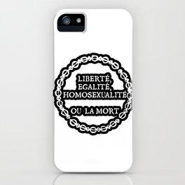 Liberte, egalite, homosexualite ou la mort / White text iPhone Case