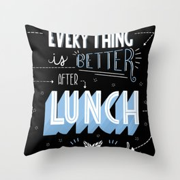 Everything is better after lunch Throw Pillow