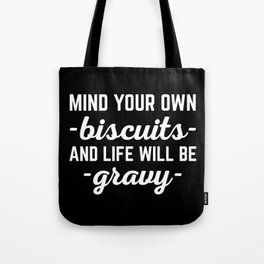 Life Will Be Gravy Funny Quote Tote Bag