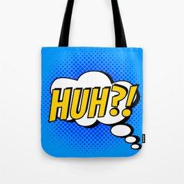 Huh ?! Tote Bag