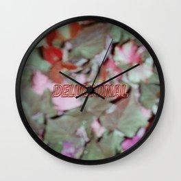 Delusional .- Wall Clock