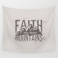 faith Wall Tapestries featuring Faith Can Move Mountains by The Empwr Co.