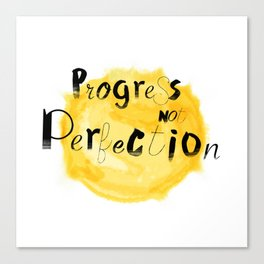 progress not perfection Canvas Print