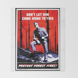 Don't Let Him Come Home to This. Prevent Forest Fires! Throw Blanket