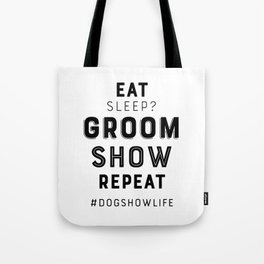 Eat, sleep? Tote Bag