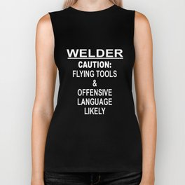 Welder Gifts Welder Caution Flying Tools _ Offensive Language Likely welder Biker Tank