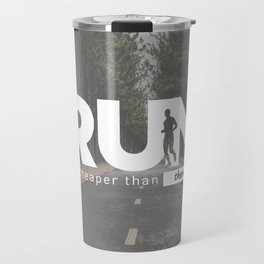 Run Cheaper Than Therapy Running Runners Treatment Travel Mug