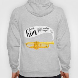 Praise him with the trumpet shirt Bible lovers Hoody