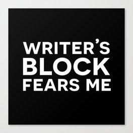 Writer's Block Fears Me Canvas Print