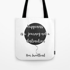 Happiness is a journey, not a destination Tote Bag