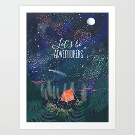 Let´s be adventurers Art Print