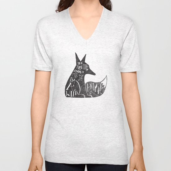 THE TRUTH ABOUT ME IS, I'M A WILD ANIMAL... Unisex V-Neck
