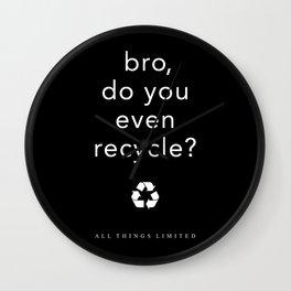 bro, do you even recycle? Wall Clock