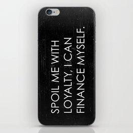 Spoil Me iPhone Skin