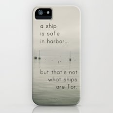 A Ship is Safe in Harbor Slim Case iPhone (5, 5s)