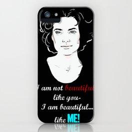beautiful like ME iPhone Case