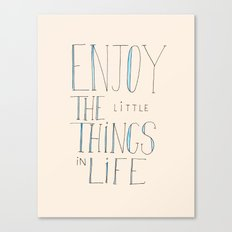 Enjoy the little things in life Canvas Print